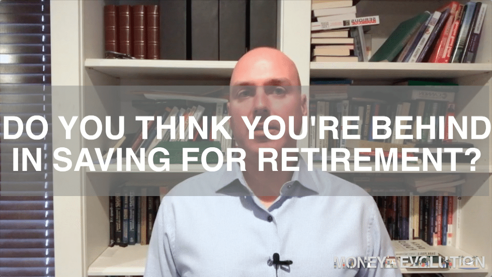 Do You Think You're Behind in Saving For Retirement?