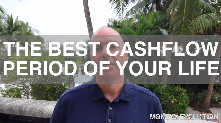 The Best Cash Flow Period Of Your Life