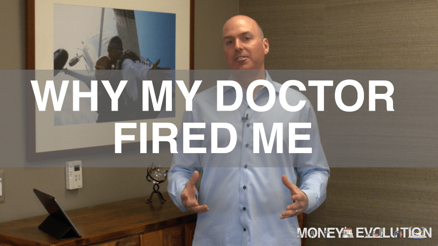 Why My Doctor Fired Me - Money Evolution