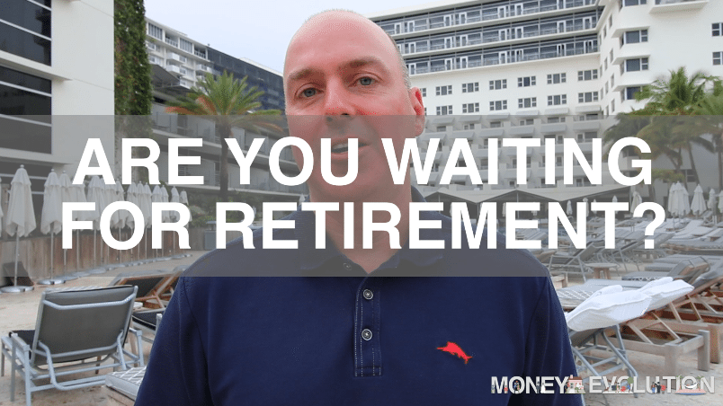 Are You Waiting For Retirement?