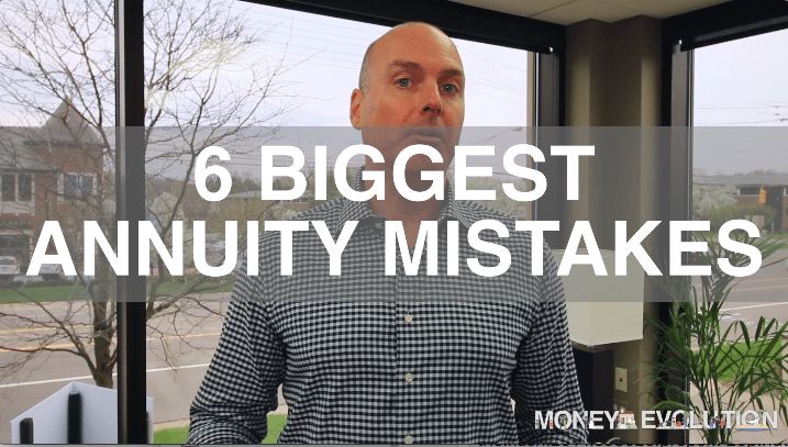 The 6 Biggest Annuity Mistakes
