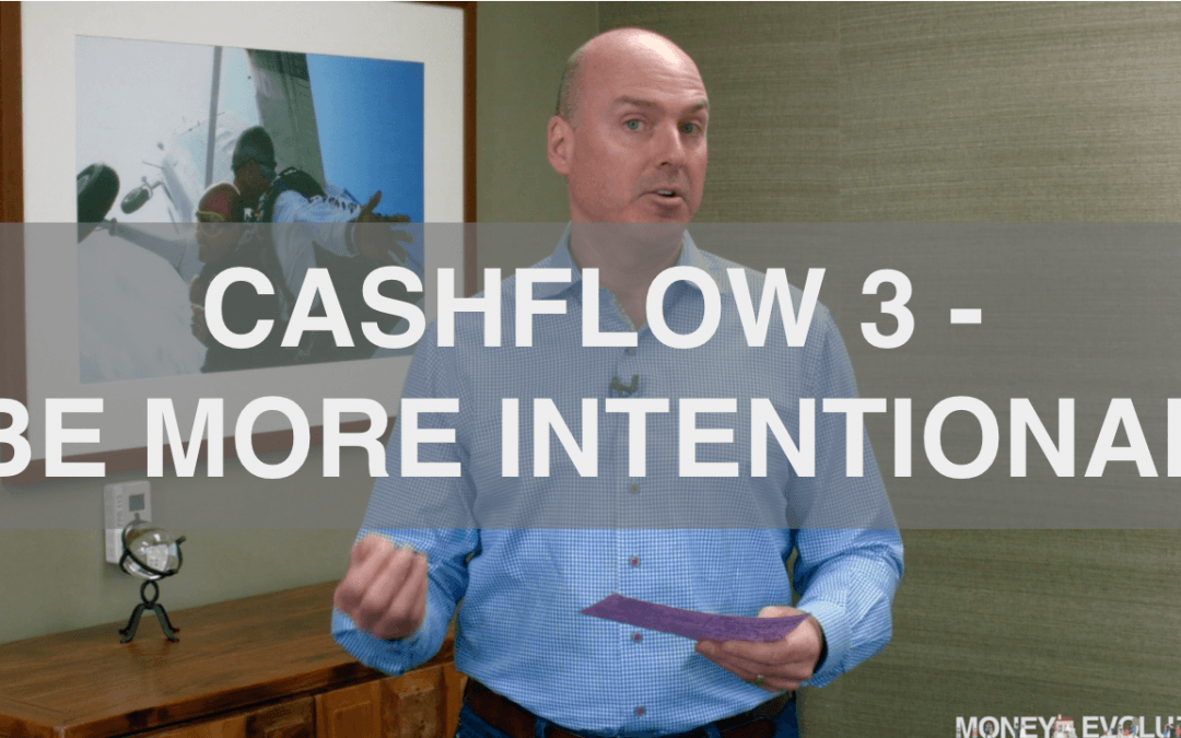 Cashflow Part 3 – Be More Intentional